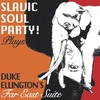 Slavic Soul Party Plays Duke Ellington's Far East Suite