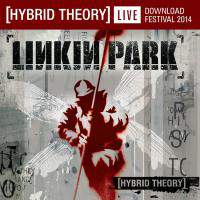Hybrid Theory (Live At Download Festival 2014)