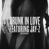 Drunk In Love (Diplo Remix) (Single)