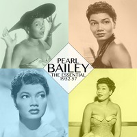 The Essential Pearl Bailey 1952-57