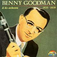 Benny Goodman and His Orchestra (1935-1939)