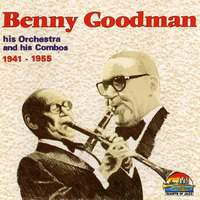 Benny Goodman His Orchestra and His Combos (1941-1955)