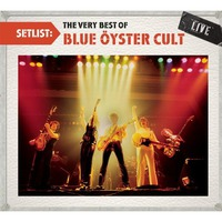 Setlist (The Very Best Of Blue Oyster Cult Live)