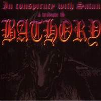 In Conspiracy With Satan (Tribute To Bathory)