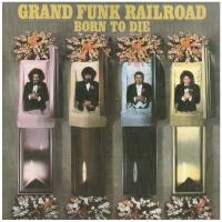 On Time + Grand Funk + Born To Die (CD2)