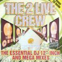 The Essential DJ 12 Inch and Mega Mixes