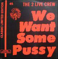We Want Some Pussy (Vinyl - Limited Edition)