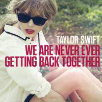 We Are Never Ever Getting Back Together (Single)