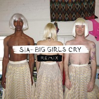 Big Girls Cry (Remixes) - Ep