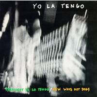 President Yo La Tengo: New Wave Hot Dogs