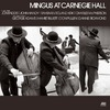Mingus At Carnegie Hall (Deluxe Edition) [2021 Remaster] (Live)