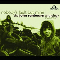 Nobody's Fault But My Own - The John Renbourn Anthology-Disc 2