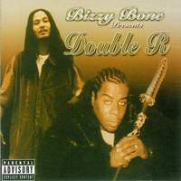 Bizzy Bone Presents Double R