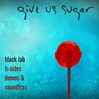 Give Us Sugar Bsides Demos Soundtrax Cd1