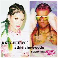 This Is How We Do (Feat. Riff Raff) (Single)