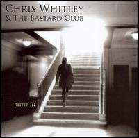 Chris Whitley and The Bastard Club