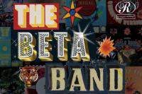 The Regal Years (1997-2004) (Disc 2) - The Beta Band