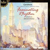 Gershwin: Fascinating Rhythm--The Complete Music For Solo Piano