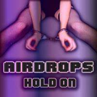 Airdrops - Hold On