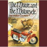 The Mouse and The Motor Cycle (Narrated By William Roberts )