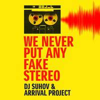 We Never Put Any Fake Stereo