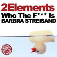 Who The Fuck Is Barbra Streisand