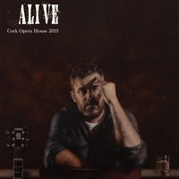 Alive - Cork Opera House 2019