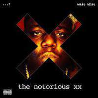 The Notorious B.I.G. And  Xx